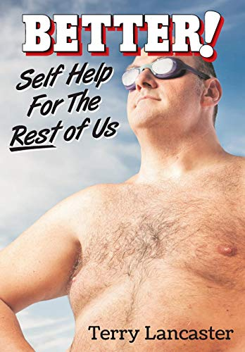 9780996978828: BETTER!: Self Help For The Rest of Us