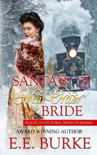 9780996982221: Santa's Mail-Order Bride: Sequel to Victoria, Bride of Kansas