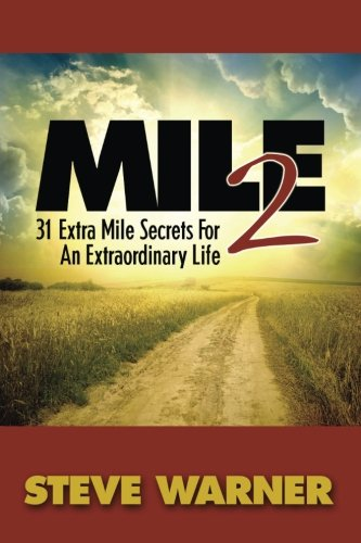 9780996997102: Mile 2: 31 Extra Mile Secrets For An Extraordinary Life