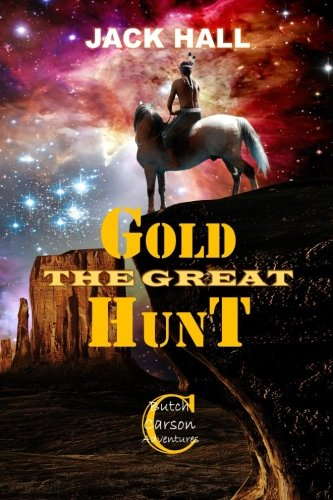 The Great Gold Hunt: Lost Dutchman's Gold: Jack Hall