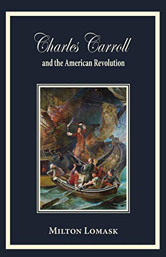 9780996998628: Charles Carroll and the American Revolution