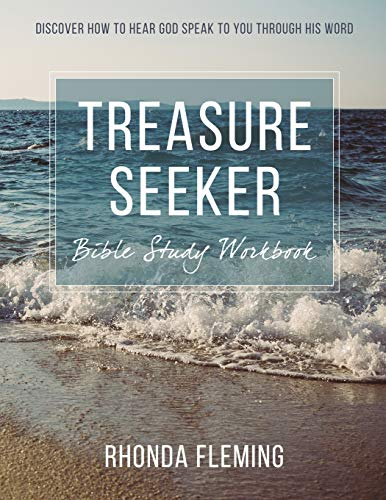 Treasure Seeker Bible Study Workbook: Discover How To Hear God Speak To You Through His Word: ...