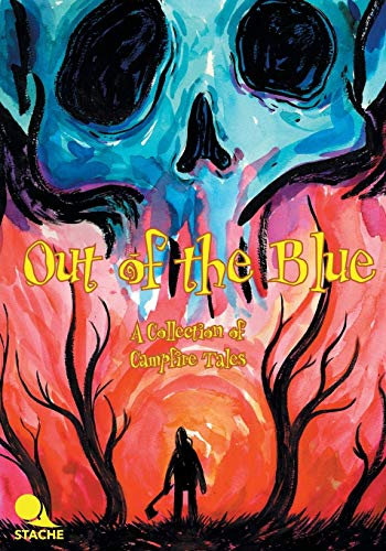 9780997012804: Out of the Blue: A Collection of Campfire Tales