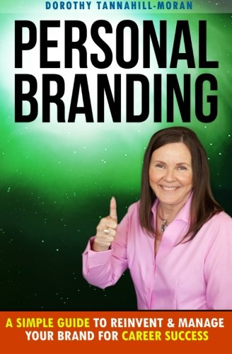 9780997024524: Personal Branding: A Simple Guide To Reinvent & Manage Your Brand for Career Success (Get Promoted Fast) (Volume 3)