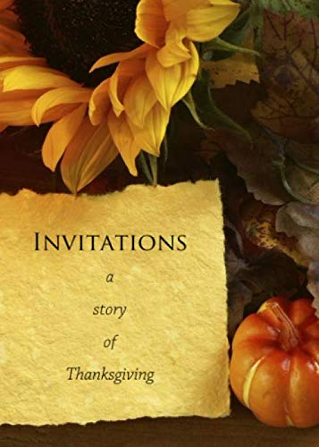 9780997024807: Invitations: A Story of Thanksgiving