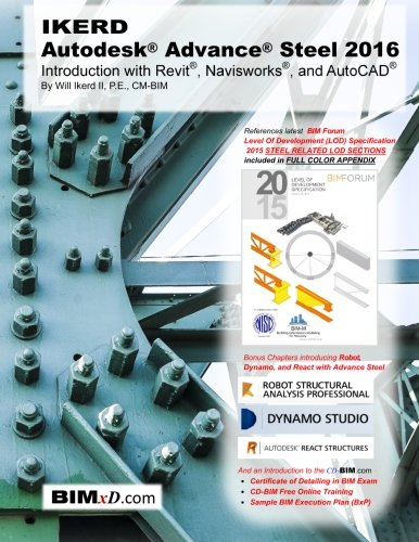 9780997024906: IKERD Autodesk(R) Advance(R) Steel 2016(R): Introduction with Revit(R) Navisworks(R), and AutoCAD(R)