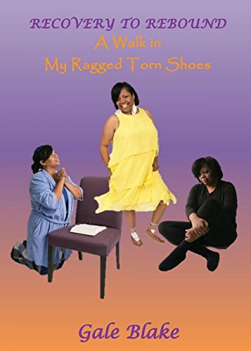 9780997031300: Recovery to Rebound: A Walk in My Ragged Torn Shoes