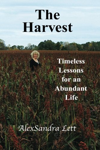The Harvest: Timeless Lessons for and Abundant: Lett, Alexsandra Sandy