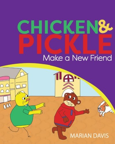 9780997036206: Make a New Friend (Chicken and Pickle)