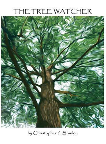 9780997042016: The Tree Watcher