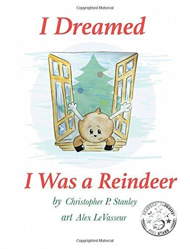 I Dreamed I Was a Reindeer: Christopher P. Stanley