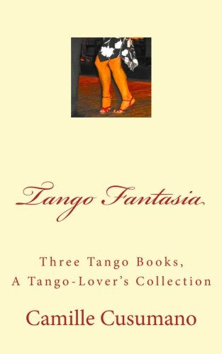9780997049824: Tango Fantasia: Three Tango Book Collection