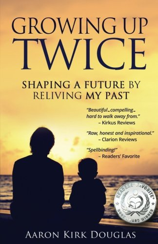 9780997050103: Growing Up Twice: Shaping a Future by Reliving My Past