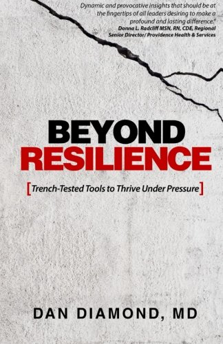 9780997059403: Beyond Resilience: Trench-Tested Tools to Thrive Under Pressure