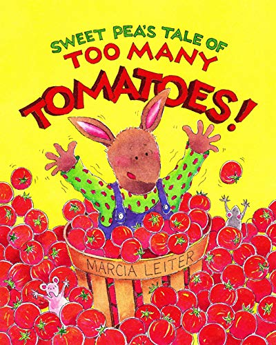 9780997062601: Sweet Pea's Tale of Too Many Tomatoes! (Volume 1)