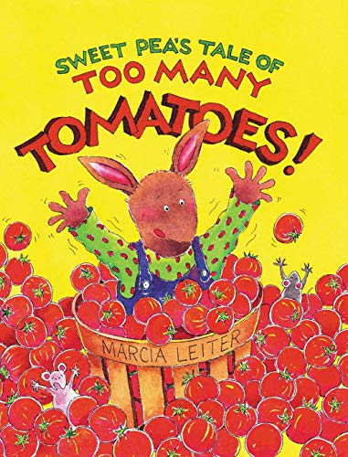 9780997062618: Sweet Pea's Tale of Too Many Tomatoes! (Sweet Pea Tales)