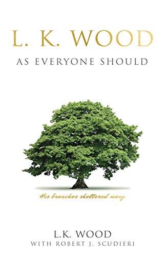 L.K. Wood: As Everyone Should: Wood, L.K., Scudieri STM M.Div. D.Min., Robert J.