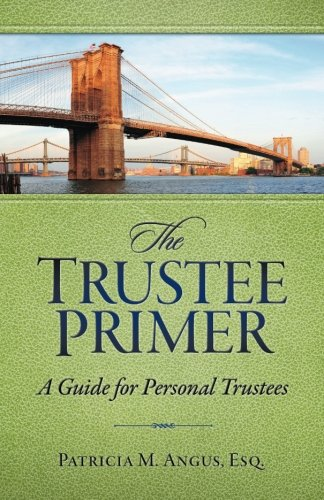 9780997068009: The Trustee Primer: A Guide for Personal Trustees