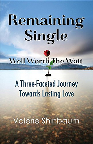 9780997069709: Remaining Single: Well Worth The Wait: A Three-Faceted Journey Towards Lasting Love