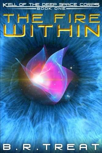 9780997073119: The Fire Within (Kell of the Deep Space Corps) (Volume 1)