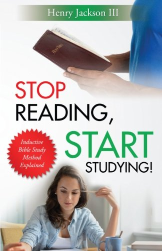 9780997074307: Stop Reading, Start Studying: Inductive Bible Study Method Explained