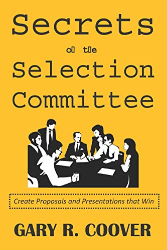 9780997074802: Secrets of the Selection Committee: Create Proposals and Presentations that Win