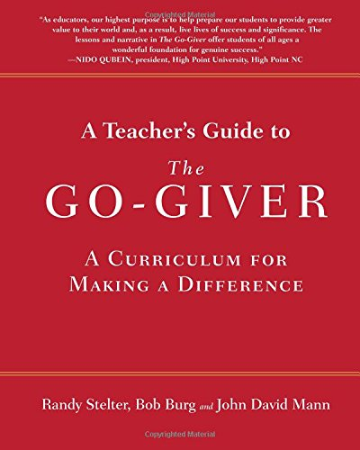 9780997075809: A Teacher's Guide to The Go-Giver: A Curriculum for Making a Difference