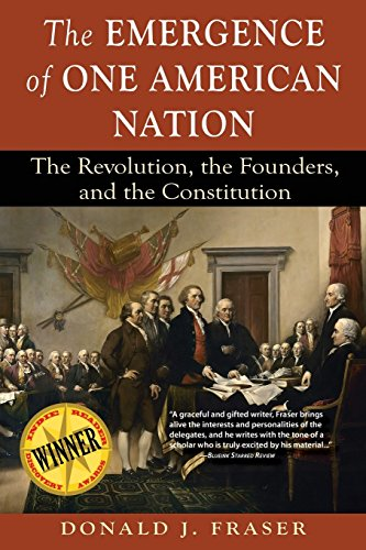 9780997080506: The Emergence of One American Nation: The Revolution, the Founders, and the Constitution