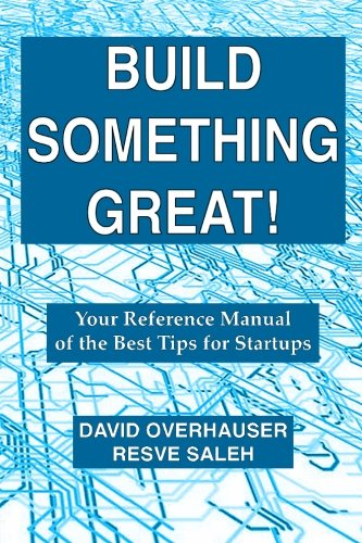 9780997082005: Build Something Great!: Your Reference Manual of the Best Tips for Startups