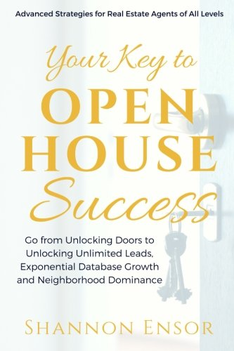 9780997086201: Your Key to Open House Success: Advanced Strategies for Real Estate Agents of All Levels