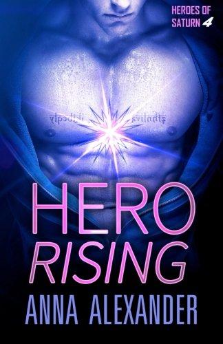 Hero Rising (Heroes of Saturn) (Volume 4): Alexander, Anna