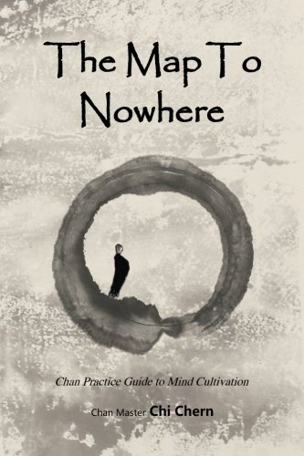 9780997091298: The Map to Nowhere: Chan Practice Guide to Mind Cultivation