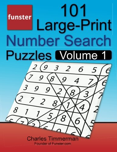 9780997092912: Funster 101 Large-Print Number Search Puzzles, Volume 1: Hours of brain-boosting entertainment for adults and kids