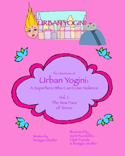 9780997093506: Urban Yogini: A Superhero Who Can't Use Violence (The Adventures of Urban Yogini) (Volume 1)