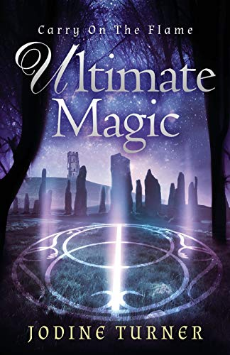 Carry on the Flame: Ultimate Magic (Volume 2): Jodine Turner