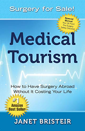 9780997096804: Medical Tourism - Surgery for Sale!: How to Have Surgery Abroad Without It Costing Your Life