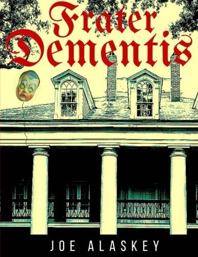 9780997101812: Frater Dementis: A Novella By Joe Alaskey