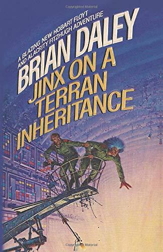 9780997104028: Jinx on a Terran Inheritance: The Second Adventure of Alacrity Fitzhugh and Hobart Floyt