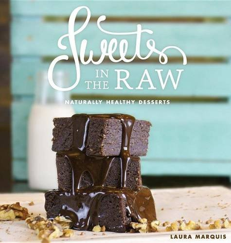 9780997104806: Sweets in the Raw: Naturally Healthy Desserts