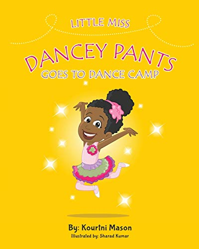 9780997105100: Little Miss Dancey Pants Goes to Dance Camp