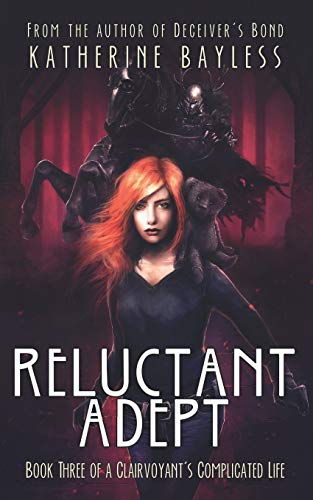 9780997105506: Reluctant Adept: Book Three of A Clairvoyant's Complicated Life (Volume 3)