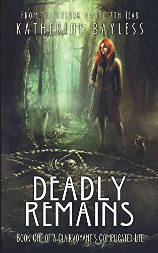 9780997105520: Deadly Remains: Book One of A Clairvoyant's Complicated Life (Volume 1)