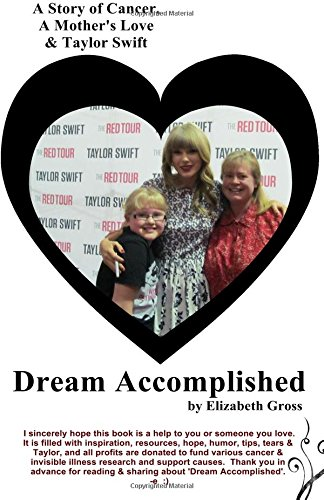 9780997107203: Dream Accomplished: A Story of Cancer, A Mother's Love & Taylor Swift
