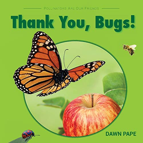 9780997113105: Thank You, Bugs!: Pollinators Are Our Friends