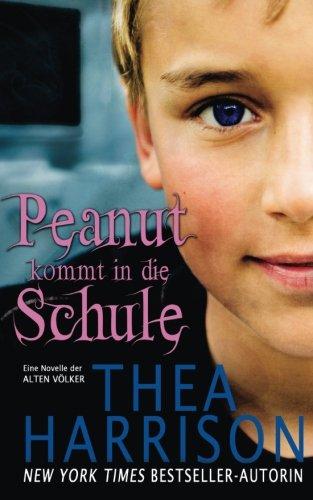 9780997120073: Peanut kommt in die Schule: Eine Novelle der Alten Volker (Die Alten Volker/Elder Races) (German Edition)