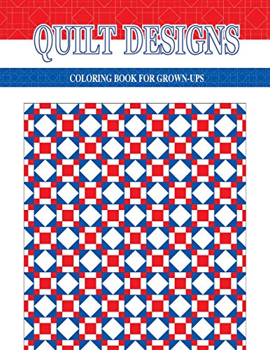 9780997122817: Quilt Designs: Coloring Book for Grown-Ups