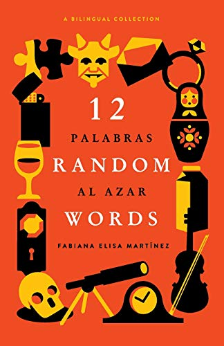 9780997149708: 12 Random Words / 12 Palabras al Azar: A Bilingual Collection (English / Spanish)