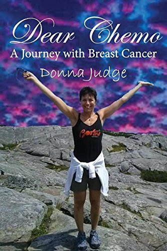 Dear Chemo: A Journey with Breast Cancer: Donna Judge