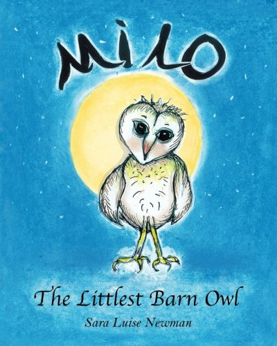 9780997155204: Milo the Littlest Barn Owl