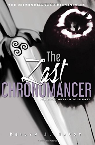 9780997158717: The Last Chronomancer (The Chronomancer Chronicles)